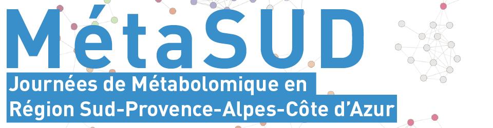 MétaSUD – Journées de Métabolomique en Région Sud-Provence-Alpes-Côte d'Azur